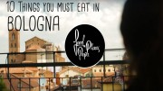 10 Things to Eat in Bologna, Italy