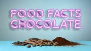 Food Facts about CHOCOLATE!