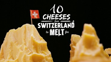 10 Cheeses from Switzerland to Melt For
